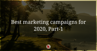 Best Marketing Campaigns for 2020, Part-1